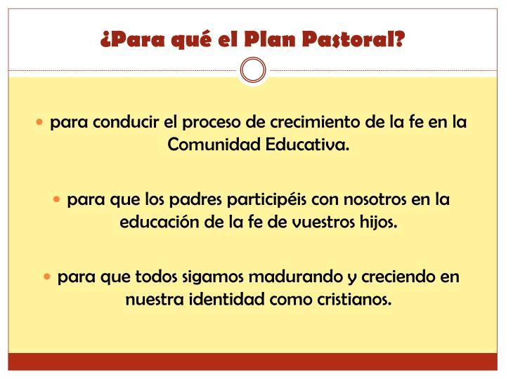 ¿Para qué el Plan Pastoral?