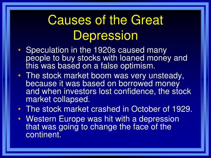 the great depression occur causes The great depression was a severe worldwide economic depression that took place mostly during the 1930s, beginning in the united statesthe timing of the great depression varied across nations in most countries it started in 1929 and lasted until the late-1930s.