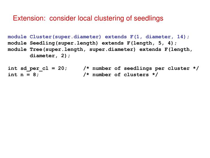 Extension:  consider local clustering of seedlings