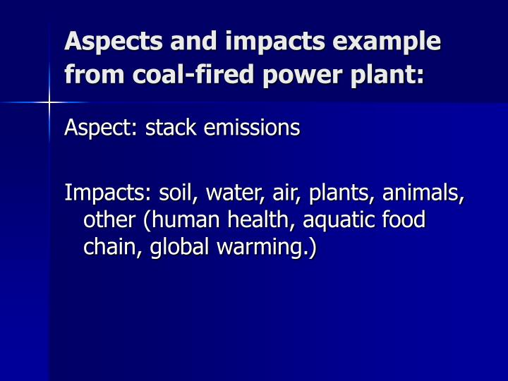 Aspects and impacts example from coal-fired power plant:
