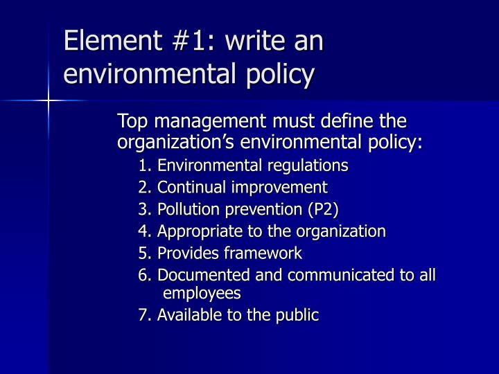 Element 1 write an environmental policy