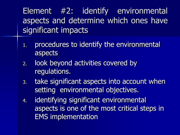 Element #2: identify environmental aspects and determine which ones have significant impacts