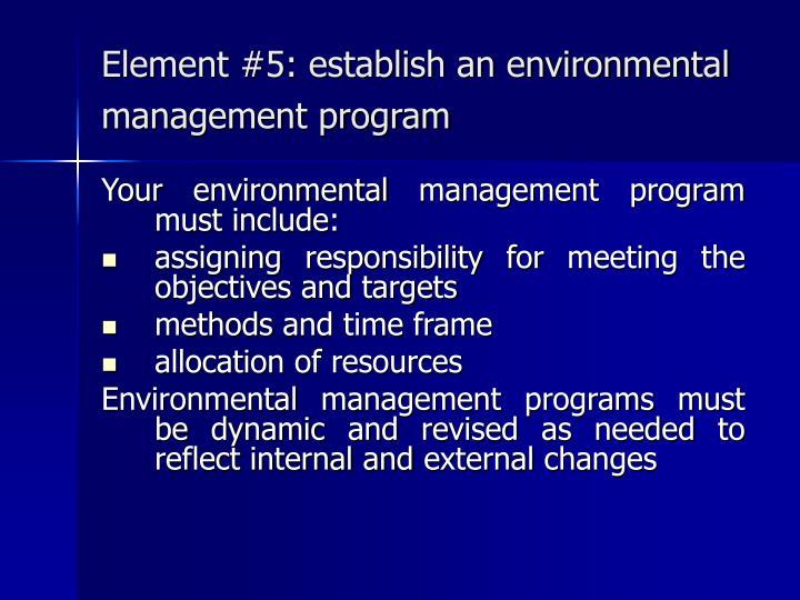 Element #5: establish an environmental management program
