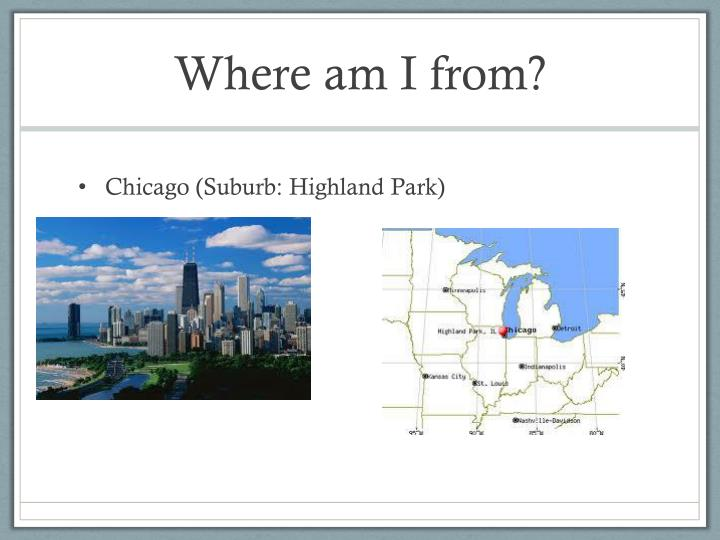Where am I from?