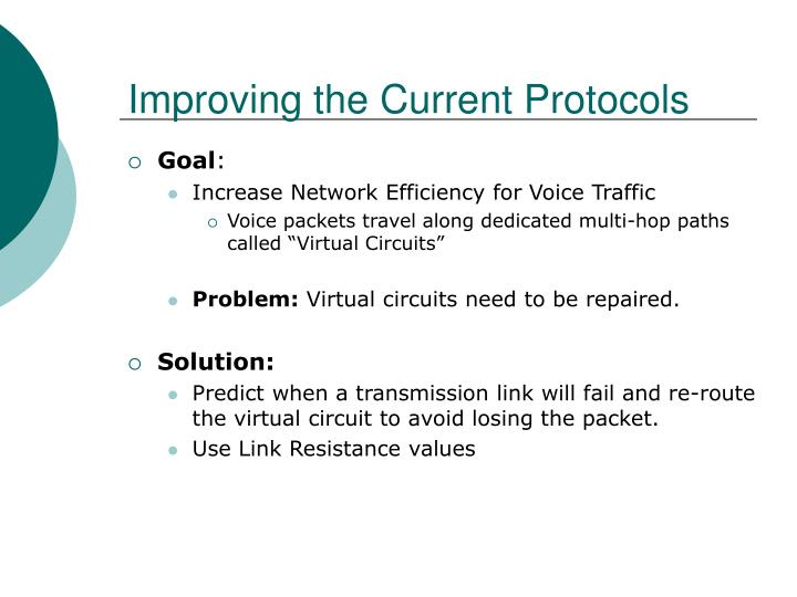 Improving the Current Protocols