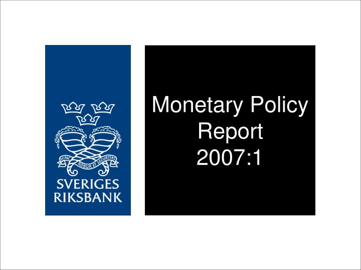 monetary policy report 2007 1 n.
