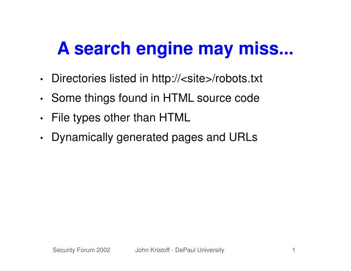 A search engine may miss...