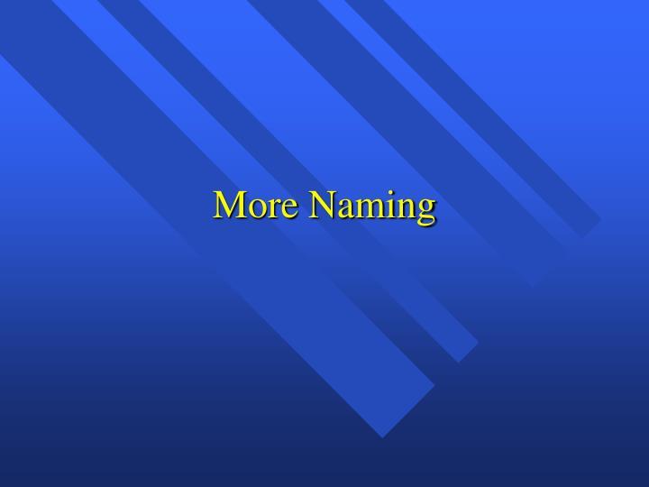 More Naming