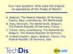 your next question who were the original co signatories of the treaty of rome