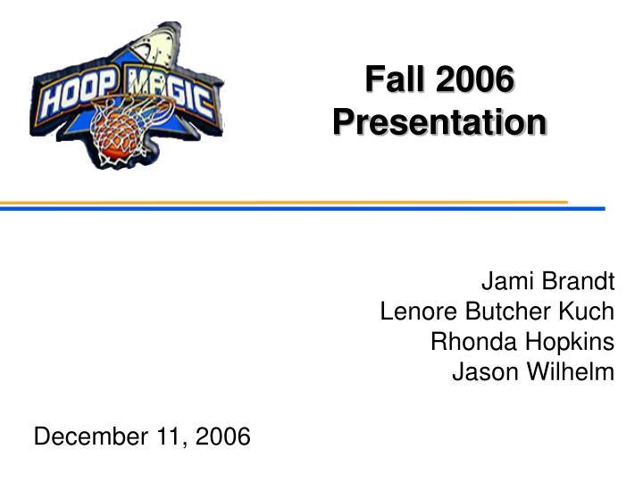 fall 2006 presentation n.
