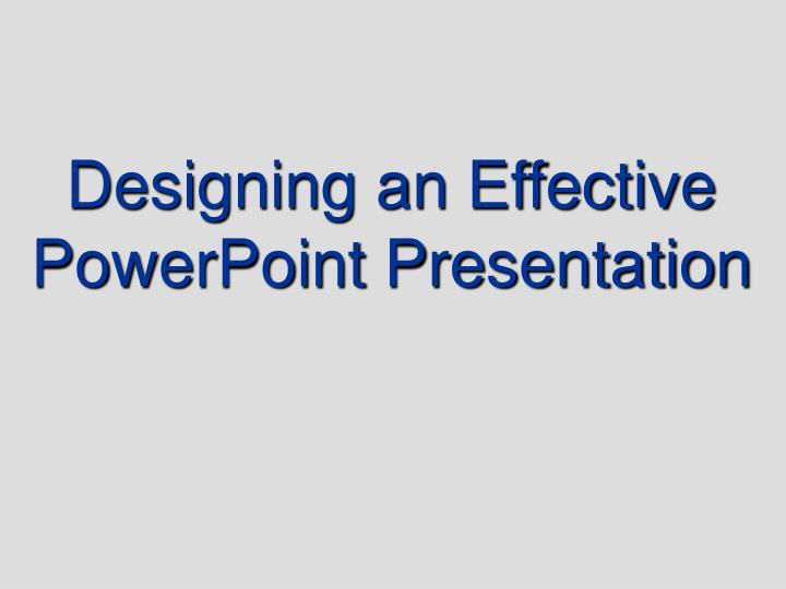 designing an effective powerpoint presentation n.