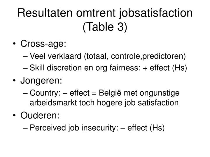 Resultaten omtrent jobsatisfaction (Table 3)