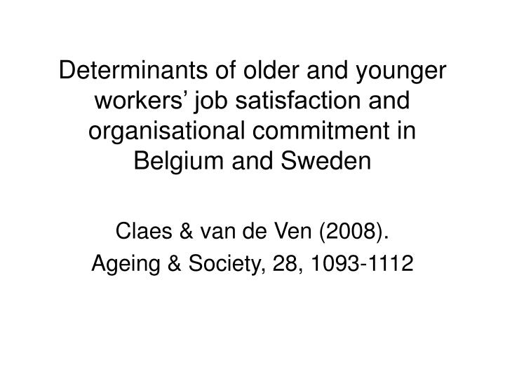 Determinants of older and younger workers' job satisfaction and organisational commitment in Belgi...