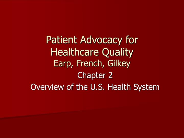patient advocacy for healthcare quality earp french gilkey n.