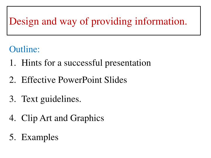 Design and way of providing information.