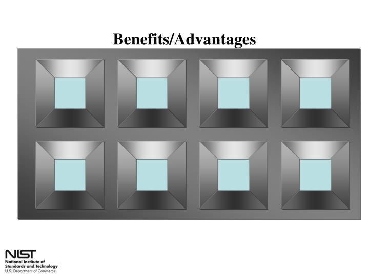 Benefits advantages