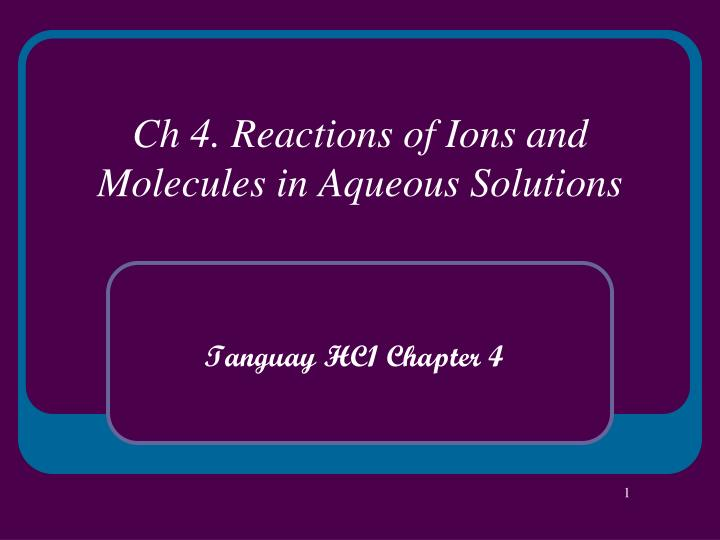 ch 4 reactions of ions and molecules in aqueous solutions n.