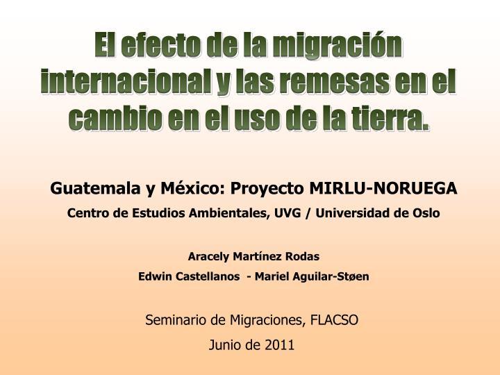 El efecto de la migración internacional y las remesas en el cambio en el uso de la tierra.