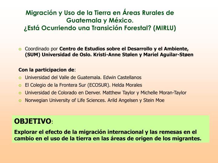 Migración y Uso de la Tierra en Áreas Rurales de Guatemala y México.