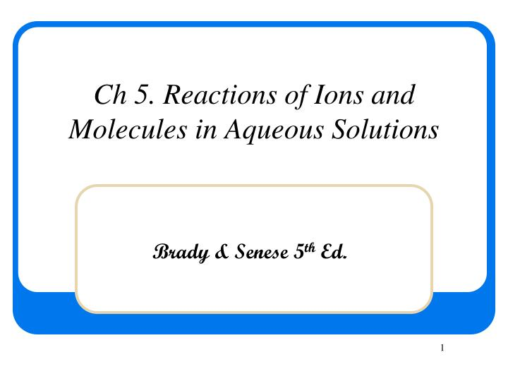 ch 5 reactions of ions and molecules in aqueous solutions n.