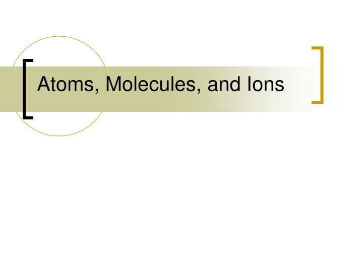 atoms molecules and ions n.
