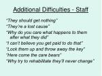 additional difficulties staff