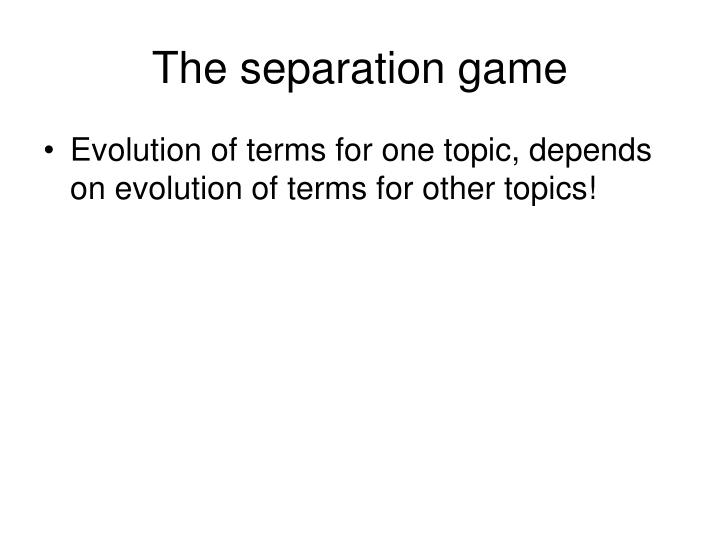 The separation game