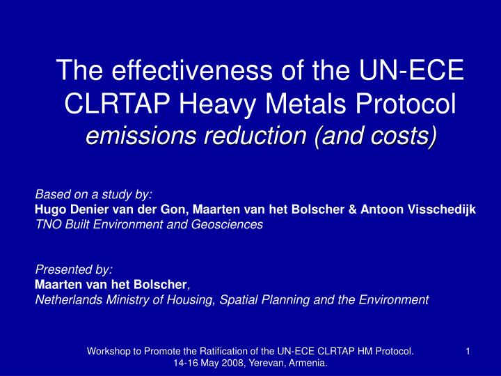 the effectiveness of the un ece clrtap heavy metals protocol emissions reduction and costs