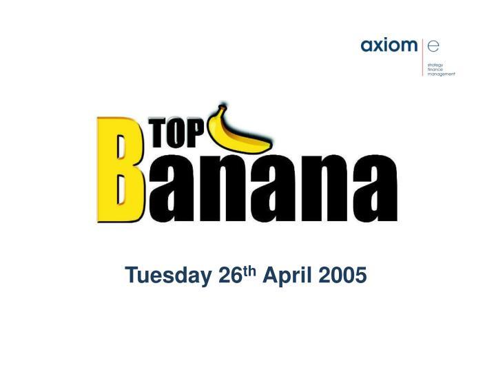 tuesday 26 th april 2005 n.