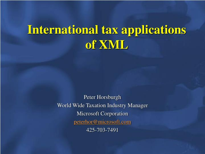 ppt international tax applications of xml powerpoint presentation