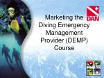 marketing the diving emergency management provider demp course