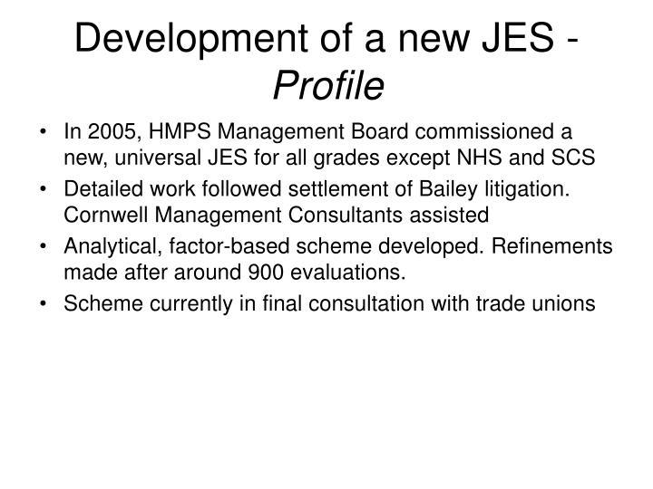 Development of a new JES -
