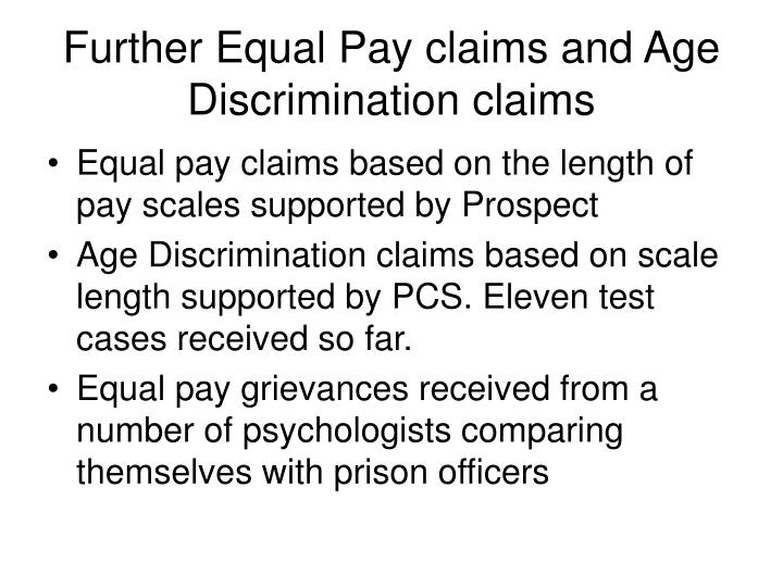 Further Equal Pay claims and Age Discrimination claims