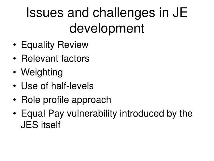 Issues and challenges in JE development
