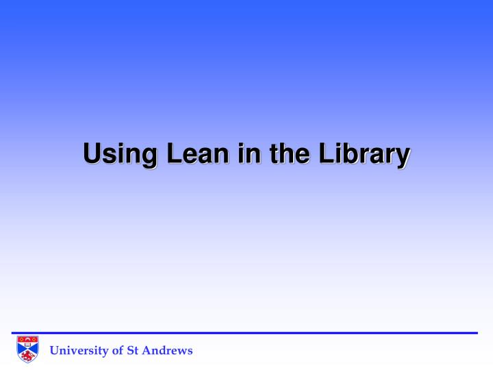 using lean in the library n.
