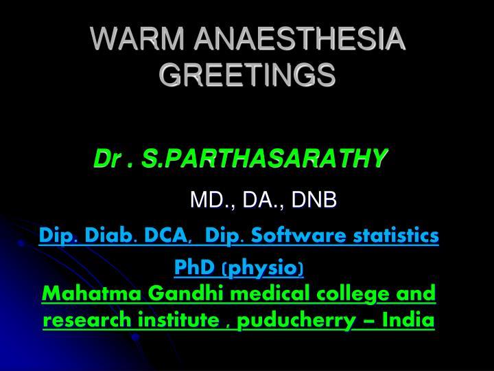 warm anaesthesia greetings n.
