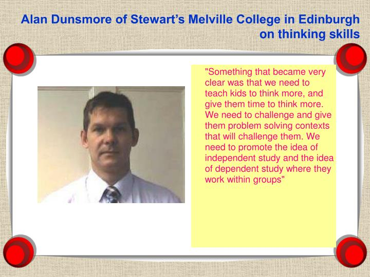 Alan Dunsmore of Stewart's Melville College in Edinburgh on thinking skills