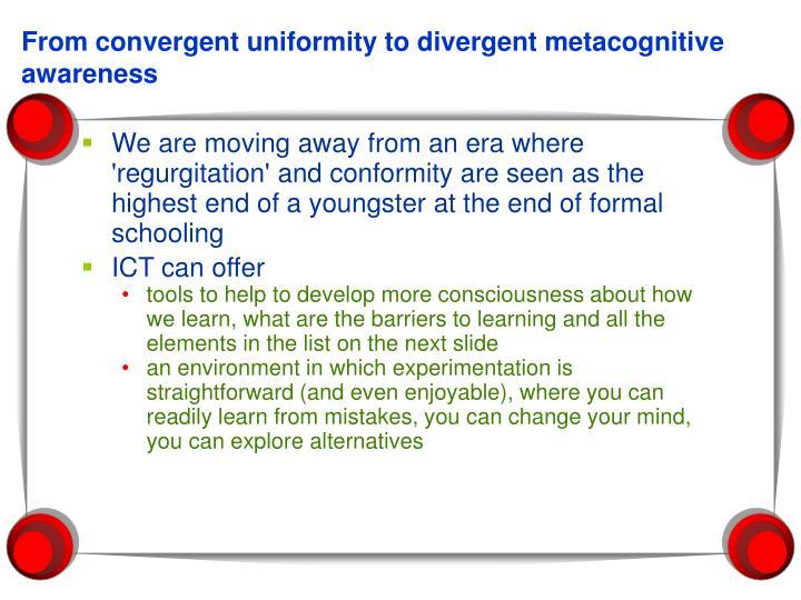 From convergent uniformity to divergent metacognitive awareness