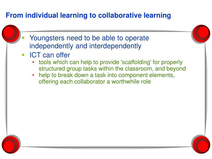 From individual learning to collaborative learning