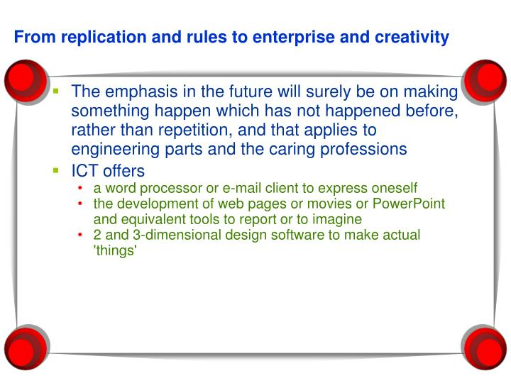 From replication and rules to enterprise and creativity