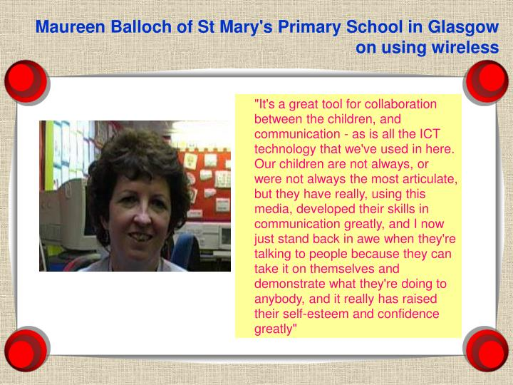 Maureen Balloch of St Mary's Primary School in Glasgow on using wireless