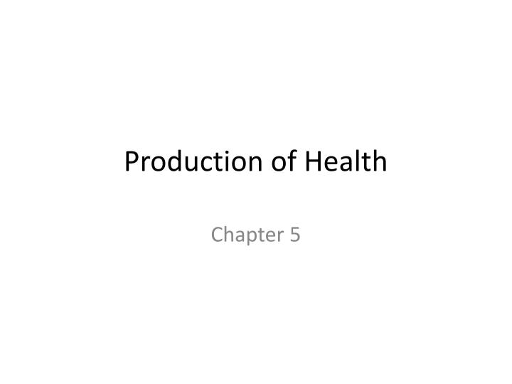 Production of health