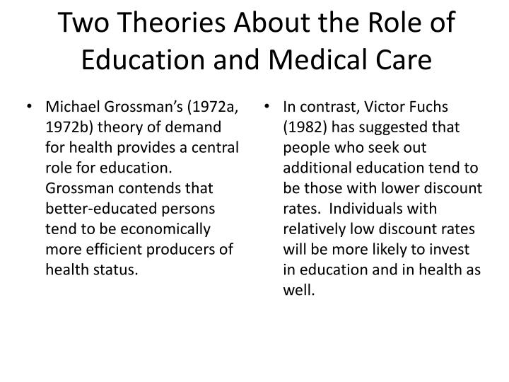 Two Theories About the Role of Education and Medical Care