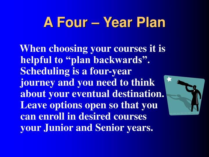 A Four – Year Plan