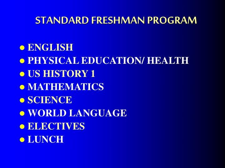 STANDARD FRESHMAN PROGRAM