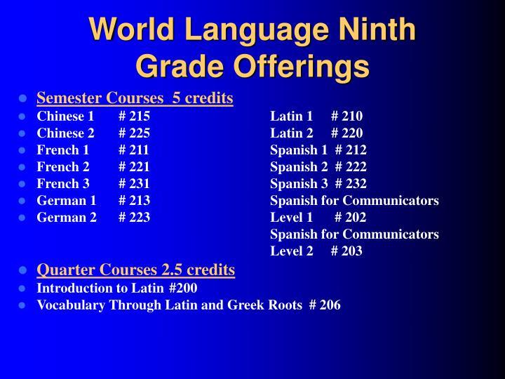 World Language Ninth Grade Offerings