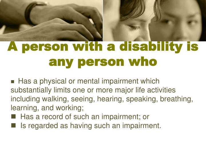 A person with a disability is any person who