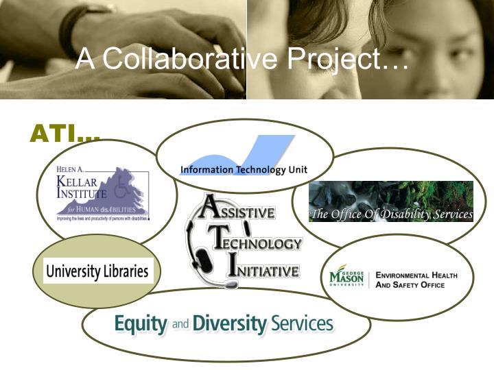 A Collaborative Project…