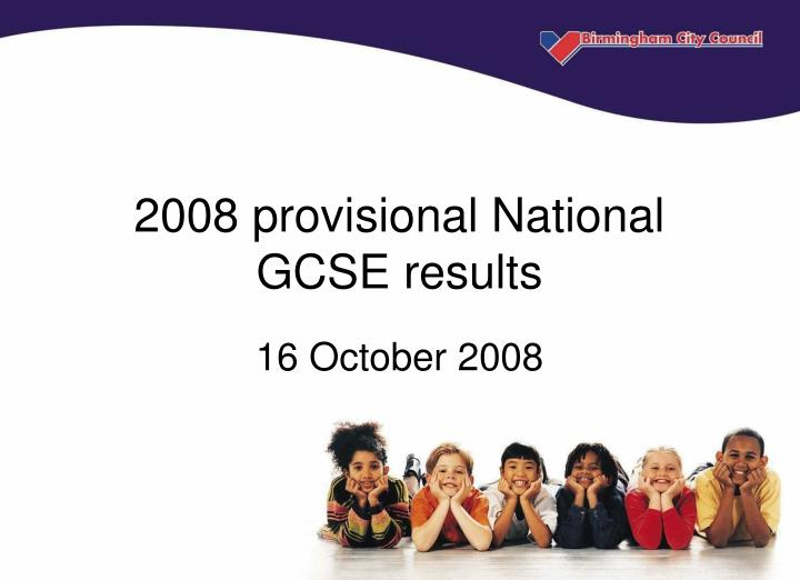 2008 provisional national gcse results n.