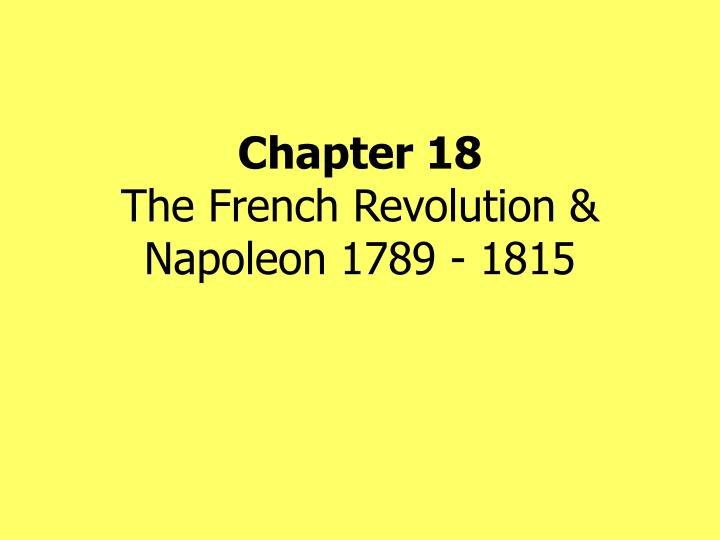 chapter 18 the french revolution napoleon 1789 1815 n.